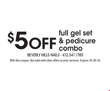 $5 off full gel set & pedicure combo. With this coupon. Not valid with other offers or prior services. Expires 10-28-16.