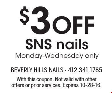 $3 off SNS nails, Monday-Wednesday only. With this coupon. Not valid with other offers or prior services. Expires 10-28-16.