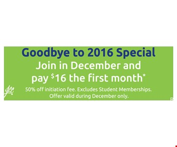 Join In December and Pay $16 The First Month