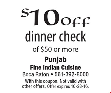 $10 off dinner check of $50 or more. With this coupon. Not valid with other offers. Offer expires 10-28-16.