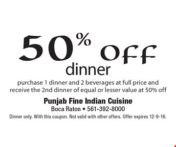 50% off dinner purchase 1 dinner and 2 beverages at full price and receive the 2nd dinner of equal or lesser value at 50% off . Dinner only. With this coupon. Not valid with other offers. Offer expires 10-9-16.