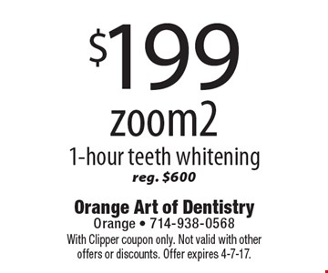 $199 zoom 21-hour teeth whitening reg. $600. With Clipper coupon only. Not valid with other offers or discounts. Offer expires 4-7-17.