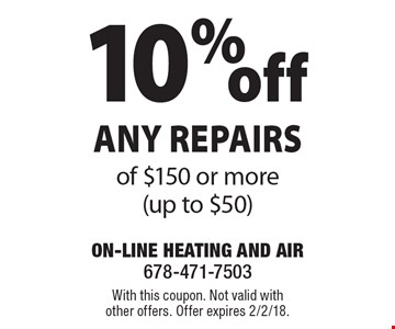 10% off any repairs of $150 or more (up to $50). With this coupon. Not valid with other offers. Offer expires 2/2/18.