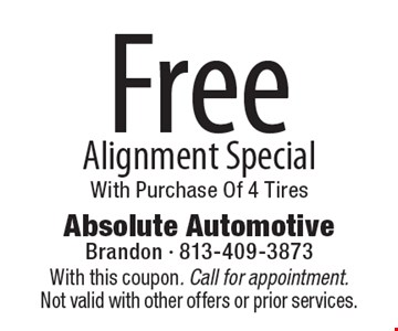 Free Alignment Special With Purchase Of 4 Tires. With this coupon. Call for appointment. Not valid with other offers or prior services.