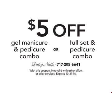 $5 OFF gel manicure & pedicure combo full set & pedicure combo. With this coupon. Not valid with other offers or prior services. Expires 10-31-16.