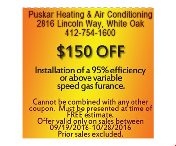 $150 off installation of a 95% efficiency or above