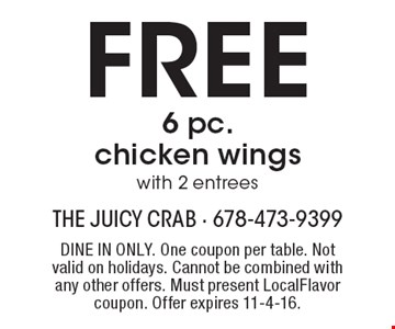 Free 6 pc. chicken wings with 2 entrees. Dine in only. One coupon per table. Not valid on holidays. Cannot be combined with any other offers. Must present LocalFlavor coupon. Offer expires 11-4-16.