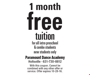 1 month free tuition for all intro preschool & combo students new students only. With this coupon. Cannot be combined with any other offer or service. Offer expires 10-28-16.