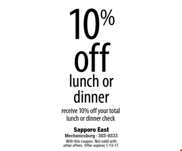10% off lunch or dinner receive 10% off your total lunch or dinner check. With this coupon. Not valid with other offers. Offer expires 1-13-17.