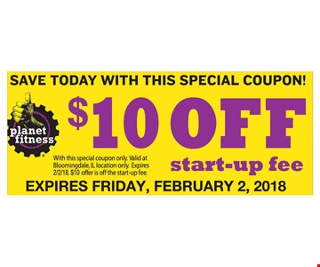 $10 off the start-up fee.