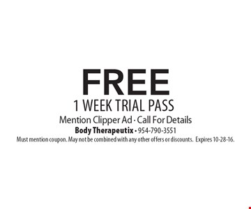 free 1 WEEK Trial Pass Mention Clipper Ad - Call For Details. Must mention coupon. May not be combined with any other offers or discounts.Expires 10-28-16.