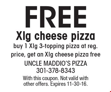 free Xlg cheese pizza, buy 1 Xlg 3-topping pizza at reg. price, get an Xlg cheese pizza free. With this coupon. Not valid with other offers. Expires 11-30-16.