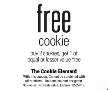 Free cookie. Buy 2 cookies, get 1 of equal or lesser value free. With this coupon. Cannot be combined with other offers. Limit one coupon per guest. No copies. No cash value. Expires 12-24-16.
