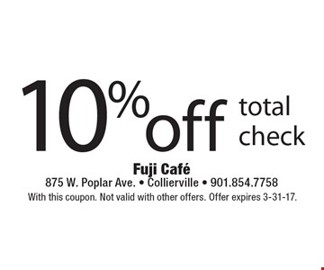 10% off total check. With this coupon. Not valid with other offers. Offer expires 3-31-17.