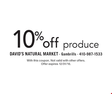 10% off produce. With this coupon. Not valid with other offers. Offer expires 2/10/17.