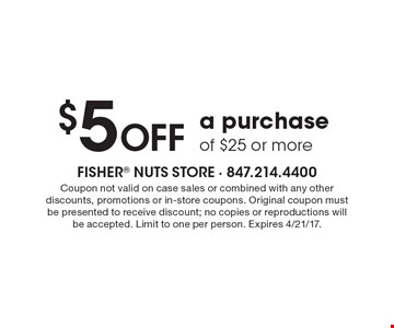$5 OFF a purchase of $25 or more. Coupon not valid on case sales or combined with any other discounts, promotions or in-store coupons. Original coupon must be presented to receive discount; no copies or reproductions will be accepted. Limit to one per person. Expires 4/21/17.