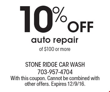 10% OFF auto repair of $100 or more. With this coupon. Cannot be combined with other offers. Expires 12/9/16.