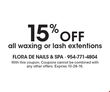15% Off all waxing or lash extentions. With this coupon. Coupons cannot be combined with any other offers. Expires 10-28-16.