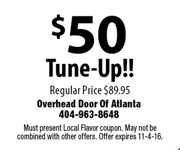 $50 Tune-Up!! Regular Price $89.95. Must present Local Flavor coupon. May not be combined with other offers. Offer expires 11-4-16.