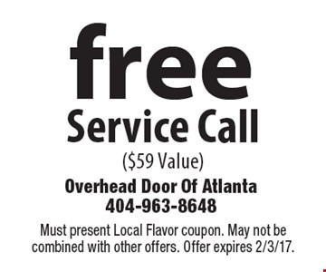 Free Service Call ($59 Value). Must present Local Flavor coupon. May not be combined with other offers. Offer expires 2/3/17.
