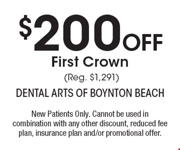 $200 Off First Crown (Reg. $1,291). New Patients Only. Cannot be used in combination with any other discount, reduced fee plan, insurance plan and/or promotional offer.
