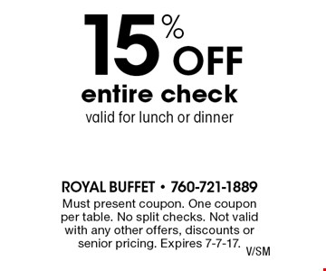15% off entire check valid for lunch or dinner. Must present coupon. One coupon per table. No split checks. Not valid with any other offers, discounts or senior pricing. Expires 7-7-17.