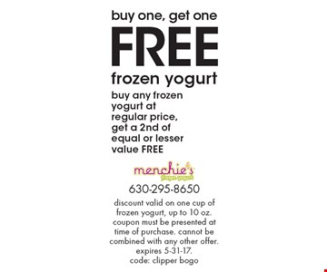 Buy one, get one. Free frozen yogurt. Buy any frozen yogurt at regular price, get a 2nd of equal or lesser value free. Discount valid on one cup of frozen yogurt, up to 10 oz. Coupon must be presented at time of purchase. Cannot be combined with any other offer. Expires 5-31-17. Code: Clipper BOGO