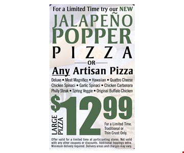 Any Artisan pizza for 12.99