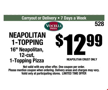 neapolitan 1- topping pizza for $12.99