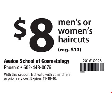 $8 men's or women'shaircuts (reg. $10). With this coupon. Not valid with other offers or prior services. Expires 11-18-16.