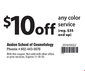 $10 off any color service (reg. $35 and up). With this coupon. Not valid with other offers or prior services. Expires 11-18-16.
