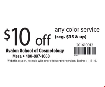 $10 off any color service (reg. $35 & up). With this coupon. Not valid with other offers or prior services. Expires 11-18-16.