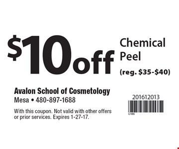 $10 off Chemical Peel (reg. $35-$40). With this coupon. Not valid with other offers or prior services. Expires 1-27-17.