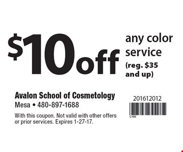 $10 off any color service (reg. $35 and up). With this coupon. Not valid with other offers or prior services. Expires 1-27-17.