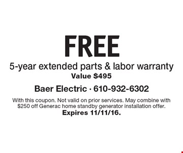 FREE 5-year extended parts & labor warranty. Value $495. With this coupon. Not valid on prior services. May combine with $250 off Generac home standby generator installation offer. Expires 11/11/16.
