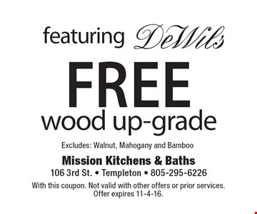 Featuring DeWils. Free wood up-grade. Excludes: Walnut, Mahogany and Bamboo. With this coupon. Not valid with other offers or prior services. Offer expires 11-4-16.