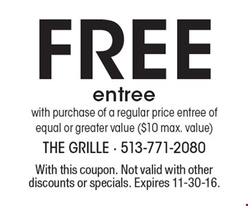 Free entree with purchase of a regular price entree of equal or greater value ($10 max. value). With this coupon. Not valid with other discounts or specials. Expires 11-30-16.