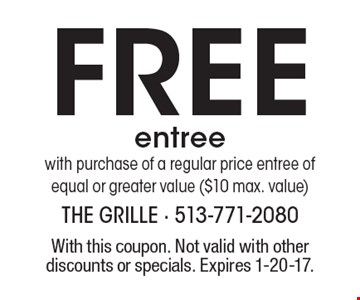 Free entree with purchase of a regular price entree of equal or greater value ($10 max. value). With this coupon. Not valid with other discounts or specials. Expires 1-20-17.
