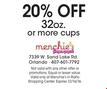 20% off 32oz. or more cups. Not valid with any other offer or promotions. Equal or lesser value. Valid only at Menchie's in Rialto Shopping Center. Expires 12/16/16.