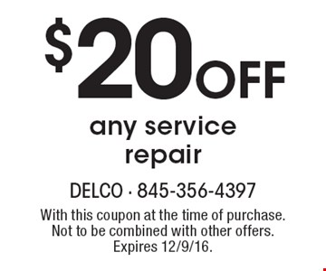 $20 OFF any service repair. With this coupon at the time of purchase. Not to be combined with other offers. Expires 12/9/16.