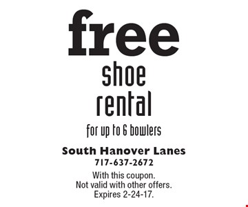free shoe rental for up to 6 bowlers. With this coupon. Not valid with other offers. Expires 2-24-17.