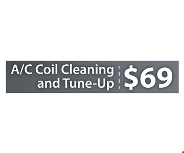 $69 A/C Coil Cleaning and Tune-Up