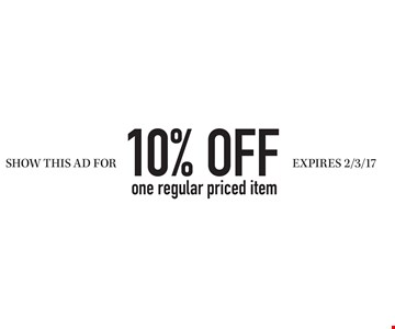 SHOW THIS AD FOR 10% OFF one regular priced item. EXPIRES 2/3/17