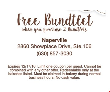 Free Bundtlet When You Purchase 2 Bundtlets. Limit one coupon per guest. Cannot be combined with any other offer. Redeemable only at the bakeries listed. Must be claimed in-bakery during normal business house. No cash value. Offer expires 12-17-16.