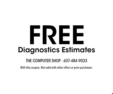 FREE Diagnostics Estimates. With this coupon. Not valid with other offers or prior purchases.