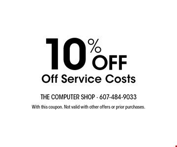 10% Off Off Service Costs. With this coupon. Not valid with other offers or prior purchases.