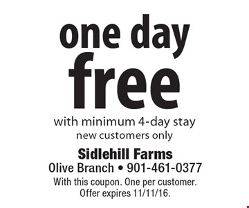 free one day with minimum 4-day stay. New customers only. With this coupon. One per customer. Offer expires 11/11/16.