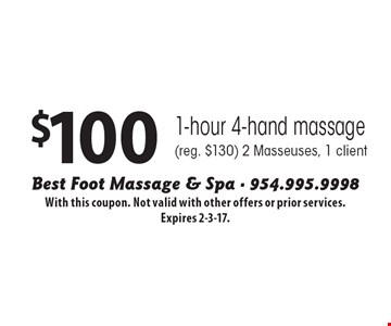 $100 1-hour 4-hand massage (reg. $130) 2 Masseuses, 1 client. With this coupon. Not valid with other offers or prior services. Expires 2-3-17.