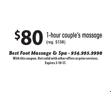 $80 1-hour couple's massage (reg. $138). With this coupon. Not valid with other offers or prior services. Expires 3-10-17.