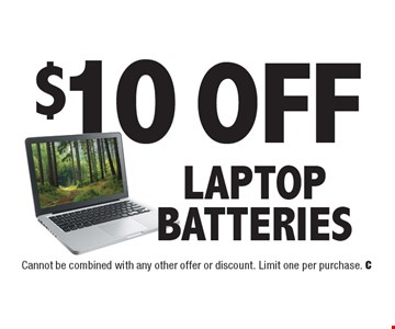 $10 Off Laptop Batteries. Cannot be combined with any other offer or discount. Limit one per purchase.